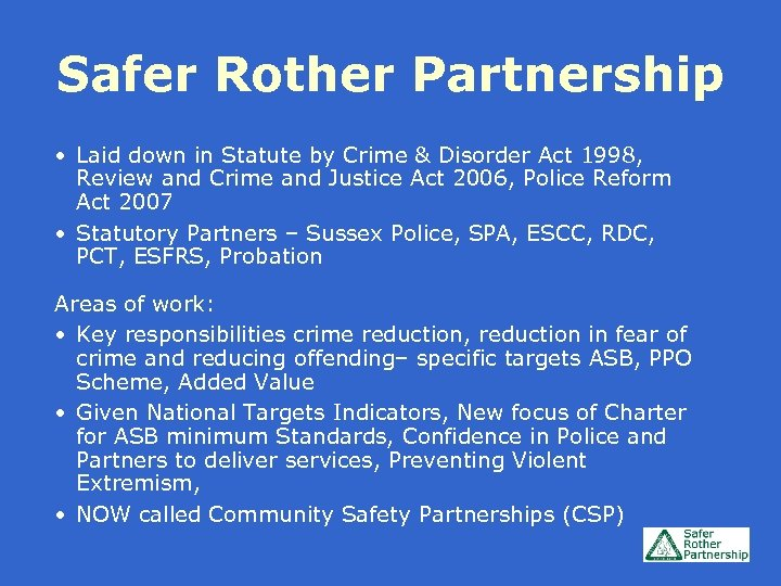 Safer Rother Partnership • Laid down in Statute by Crime & Disorder Act 1998,