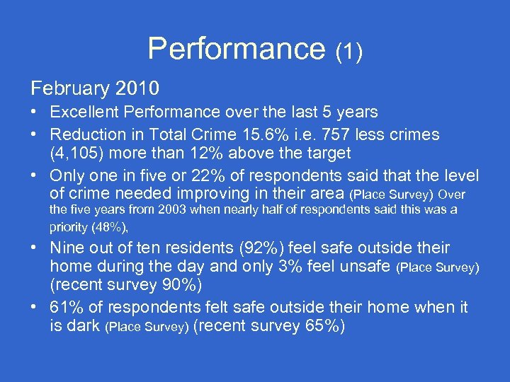 Performance (1) February 2010 • Excellent Performance over the last 5 years • Reduction