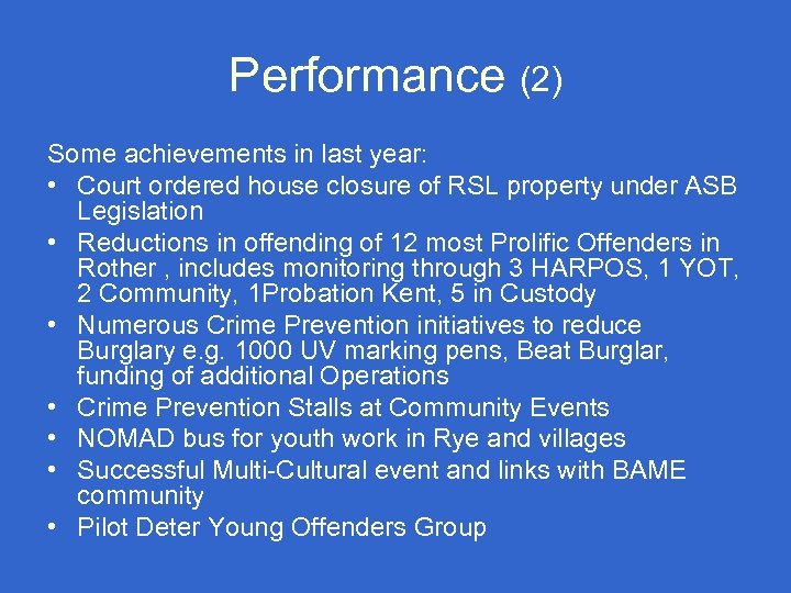Performance (2) Some achievements in last year: • Court ordered house closure of RSL