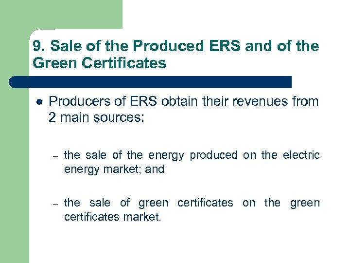 9. Sale of the Produced ERS and of the Green Certificates l Producers of