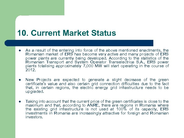 10. Current Market Status l As a result of the entering into force of