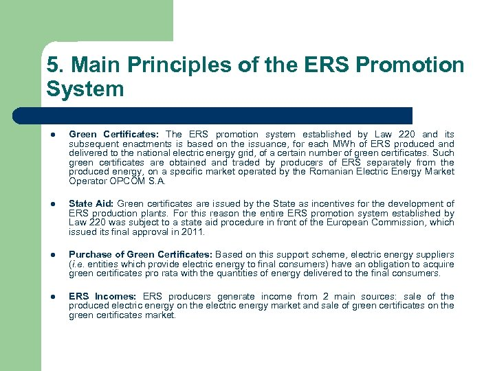 5. Main Principles of the ERS Promotion System l Green Certificates: The ERS promotion