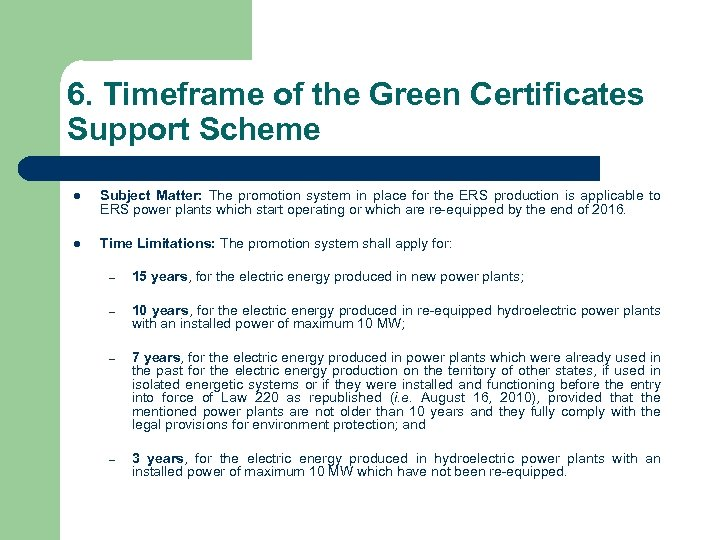 6. Timeframe of the Green Certificates Support Scheme l Subject Matter: The promotion system