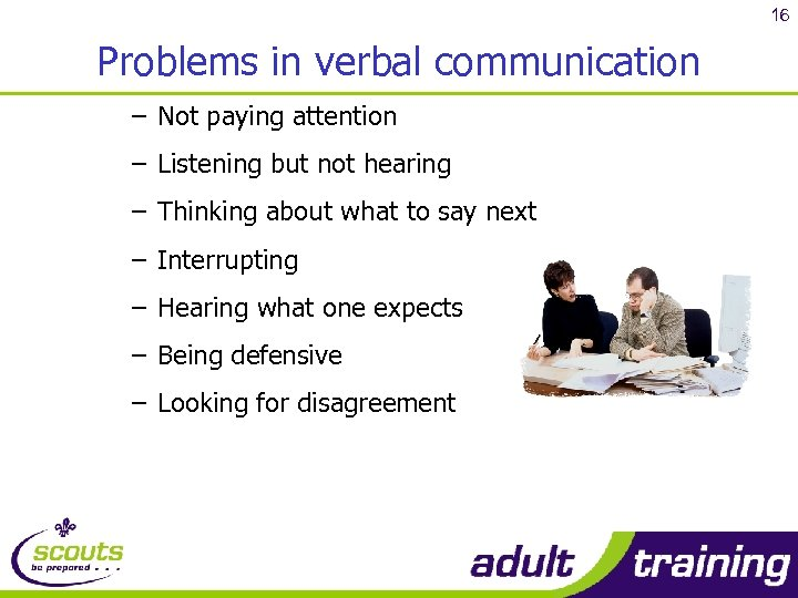 16 Problems in verbal communication – Not paying attention – Listening but not hearing