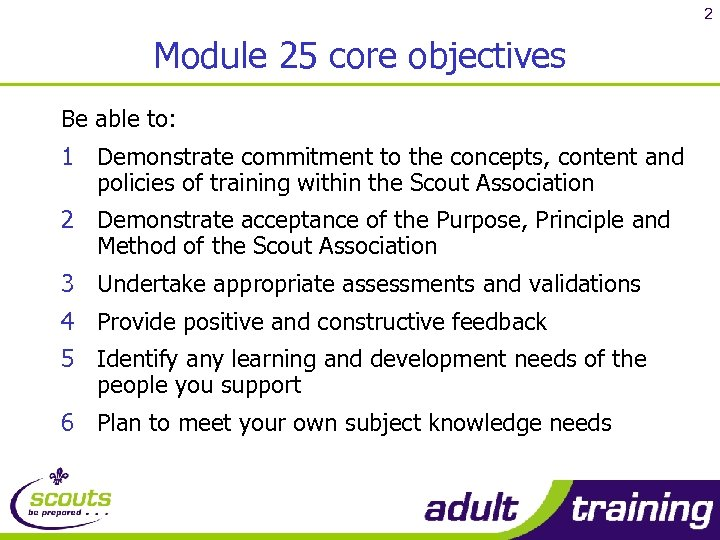 2 Module 25 core objectives Be able to: 1 Demonstrate commitment to the concepts,