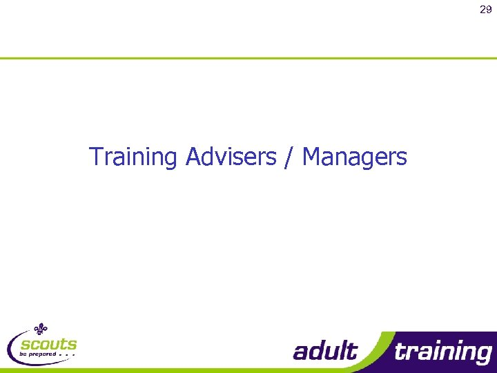 29 Training Advisers / Managers