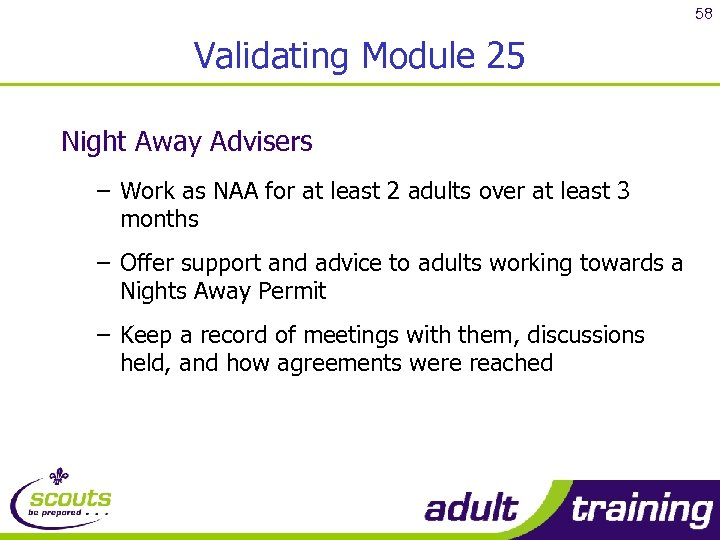 58 Validating Module 25 Night Away Advisers – Work as NAA for at least