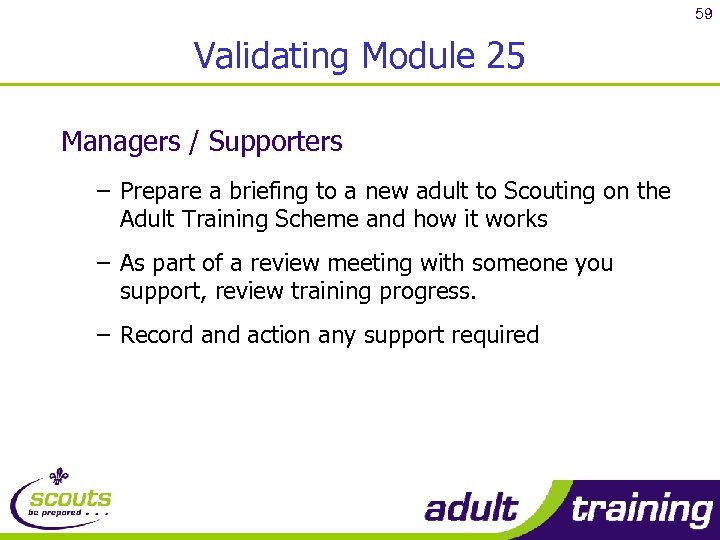 59 Validating Module 25 Managers / Supporters – Prepare a briefing to a new
