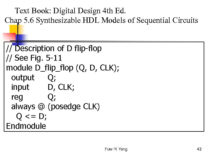 Text Book: Digital Design 4 th Ed. Chap 5. 6 Synthesizable HDL Models