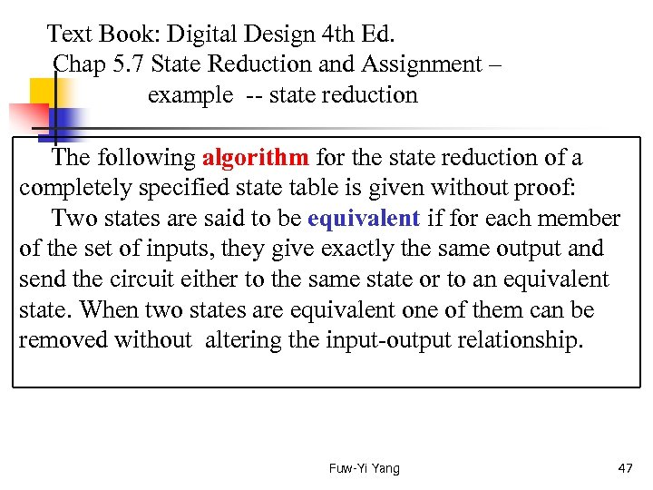 Text Book: Digital Design 4 th Ed. Chap 5. 7 State Reduction and