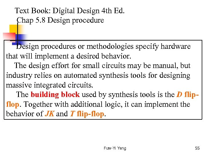 Text Book: Digital Design 4 th Ed. Chap 5. 8 Design procedures or