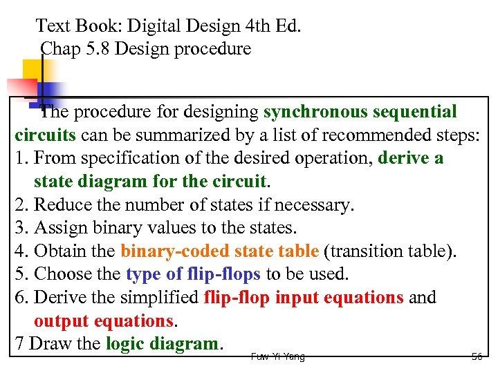 Text Book: Digital Design 4 th Ed. Chap 5. 8 Design procedure The
