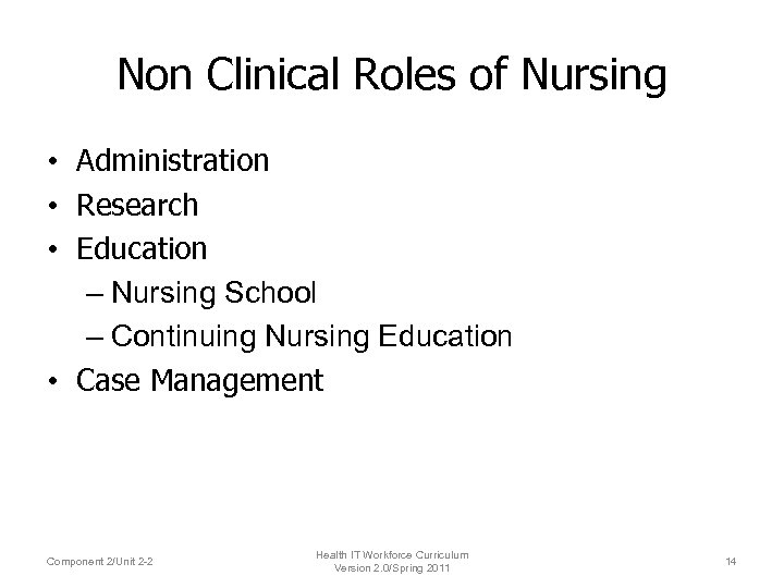 Non Clinical Roles of Nursing • Administration • Research • Education – Nursing School