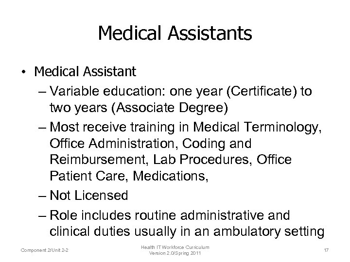Medical Assistants • Medical Assistant – Variable education: one year (Certificate) to two years