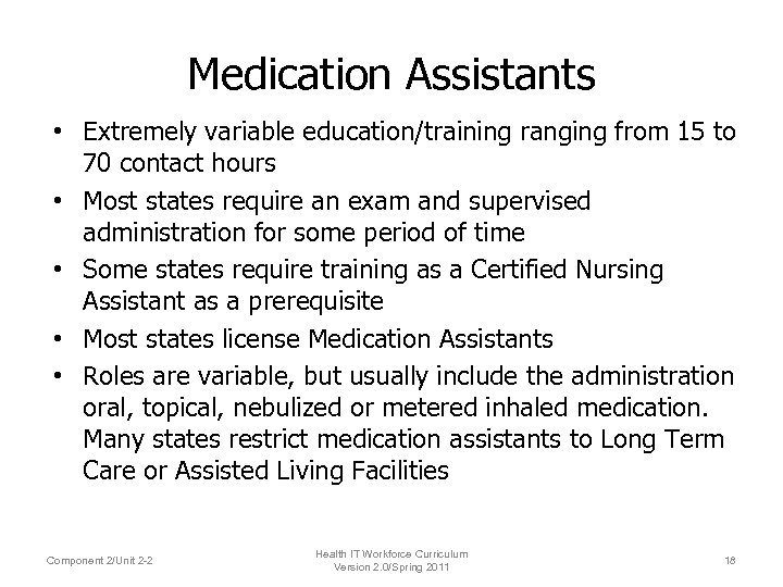 Medication Assistants • Extremely variable education/training ranging from 15 to 70 contact hours •