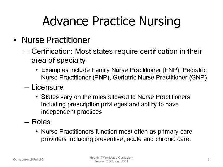 Advance Practice Nursing • Nurse Practitioner – Certification: Most states require certification in their