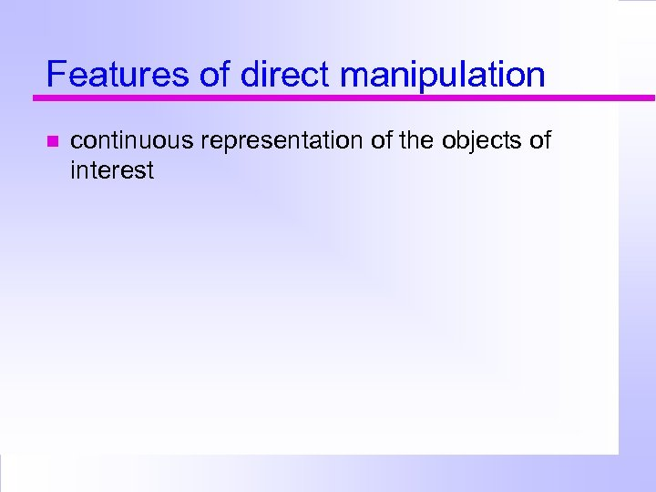 Features of direct manipulation continuous representation of the objects of interest