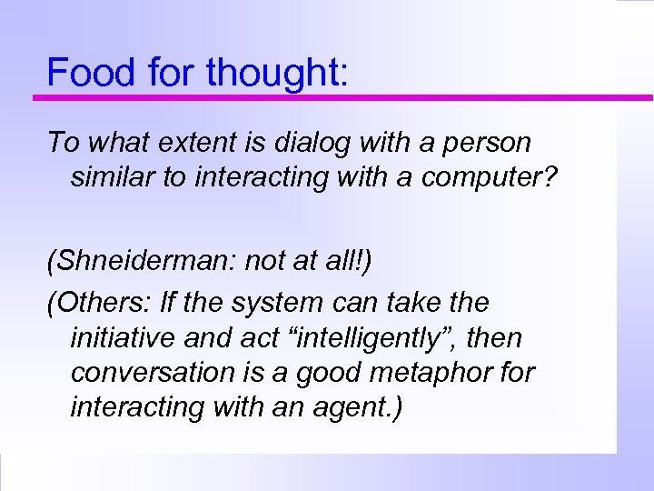 Food for thought: To what extent is dialog with a person similar to interacting
