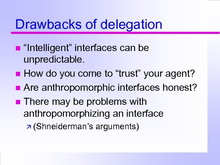 """Drawbacks of delegation """"Intelligent"""" interfaces can be unpredictable. How do you come to """"trust"""""""