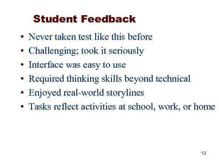Student Feedback • • • Never taken test like this before Challenging; took it