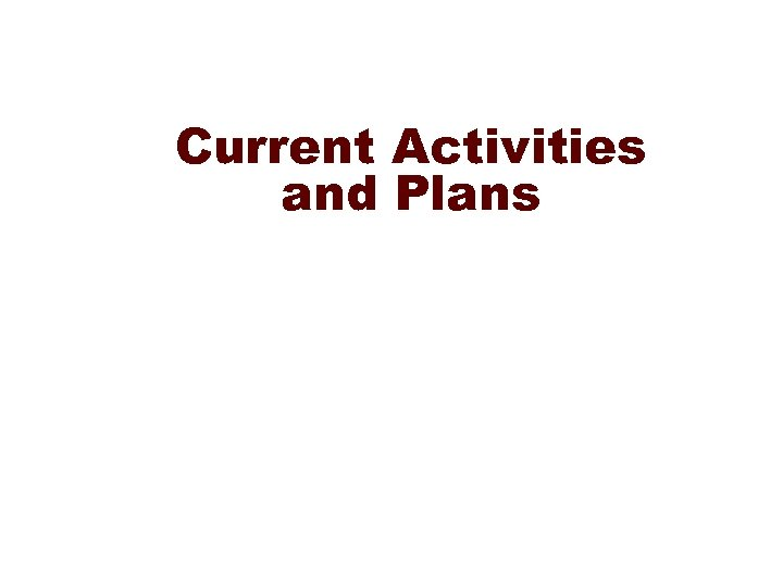 Current Activities and Plans