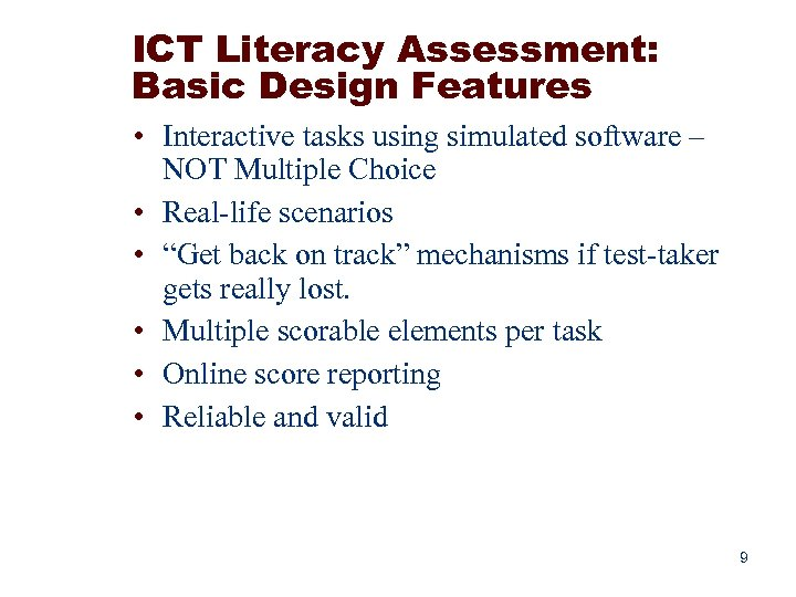 ICT Literacy Assessment: Basic Design Features • Interactive tasks using simulated software – NOT
