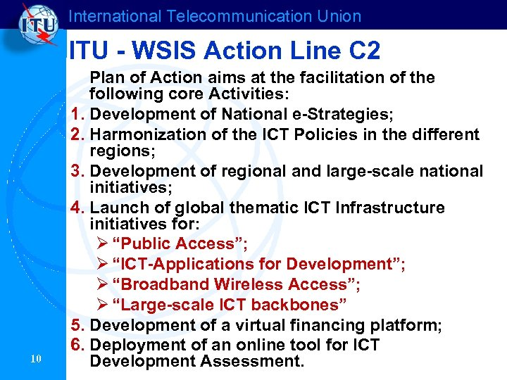International Telecommunication Union ITU - WSIS Action Line C 2 10 Plan of Action