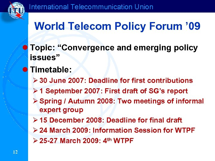 "International Telecommunication Union World Telecom Policy Forum ' 09 l Topic: ""Convergence and emerging"
