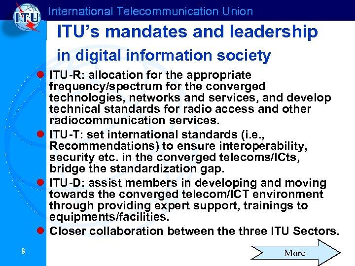 International Telecommunication Union ITU's mandates and leadership in digital information society l ITU-R: allocation