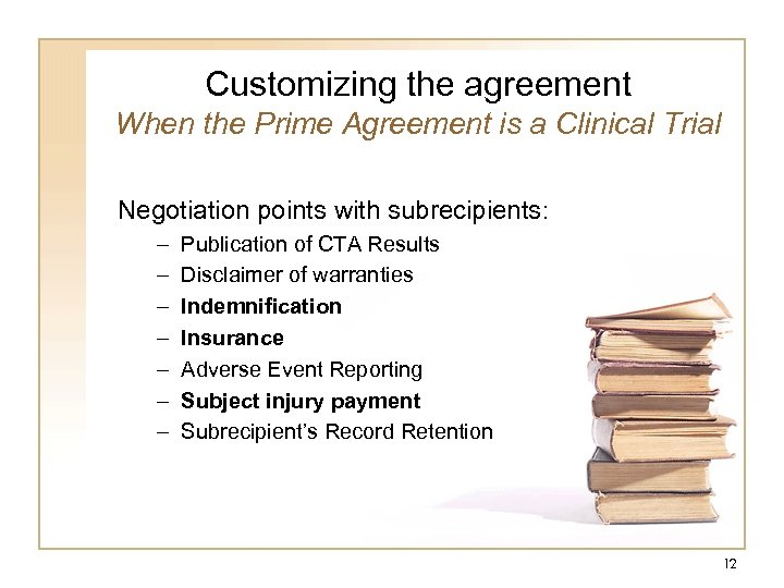 Customizing the agreement When the Prime Agreement is a Clinical Trial Negotiation points with