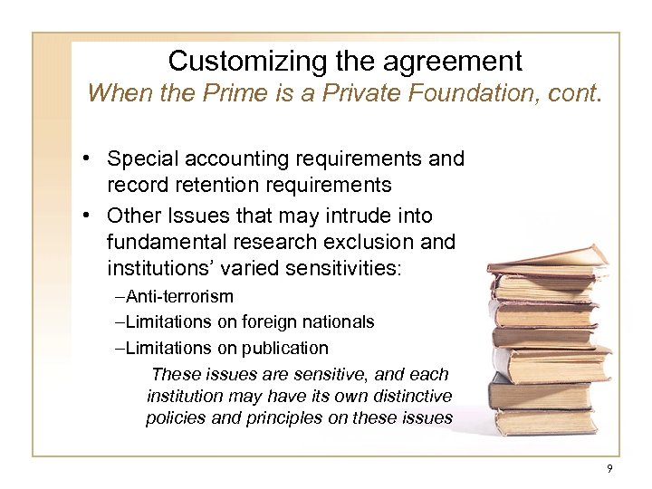 Customizing the agreement When the Prime is a Private Foundation, cont. • Special accounting