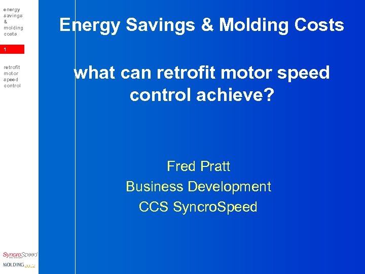 energy savings & molding costs Energy Savings & Molding Costs 1 retrofit motor speed
