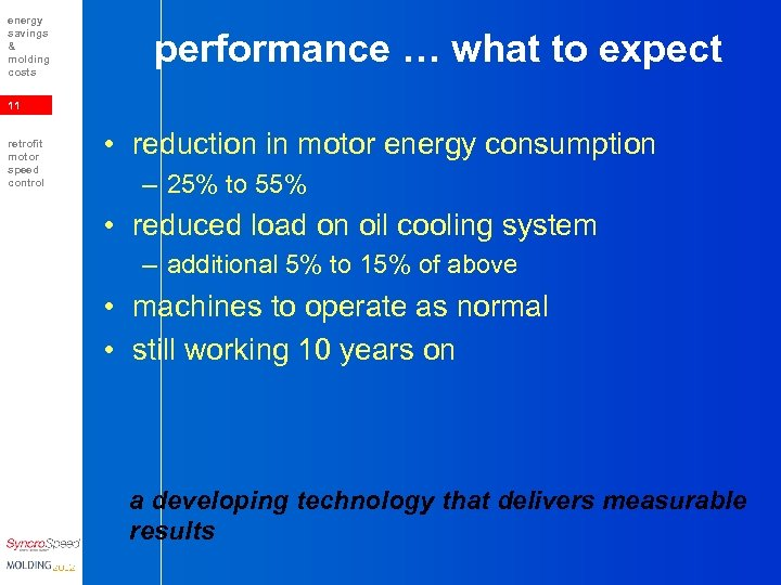 energy savings & molding costs performance … what to expect 11 retrofit motor speed