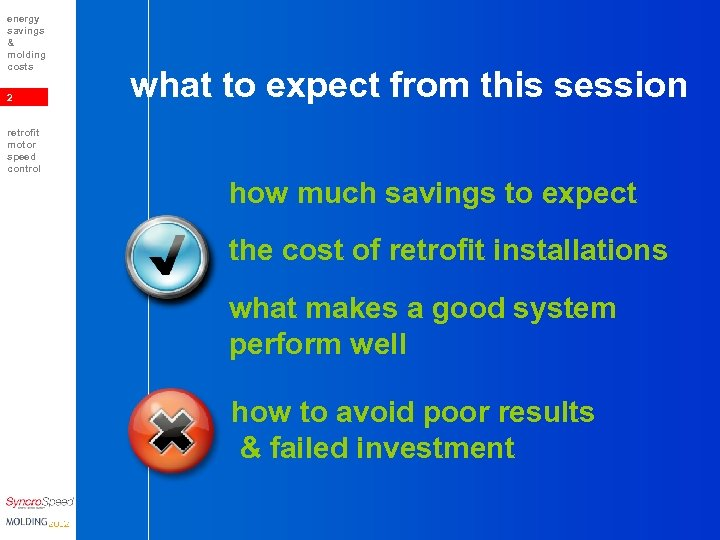 energy savings & molding costs 2 what to expect from this session retrofit motor