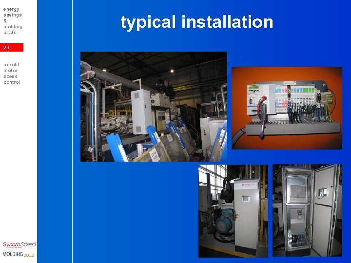 energy savings & molding costs 20 retrofit motor speed control typical installation