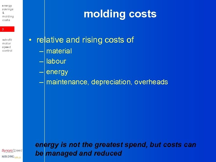 energy savings & molding costs 3 retrofit motor speed control • relative and rising