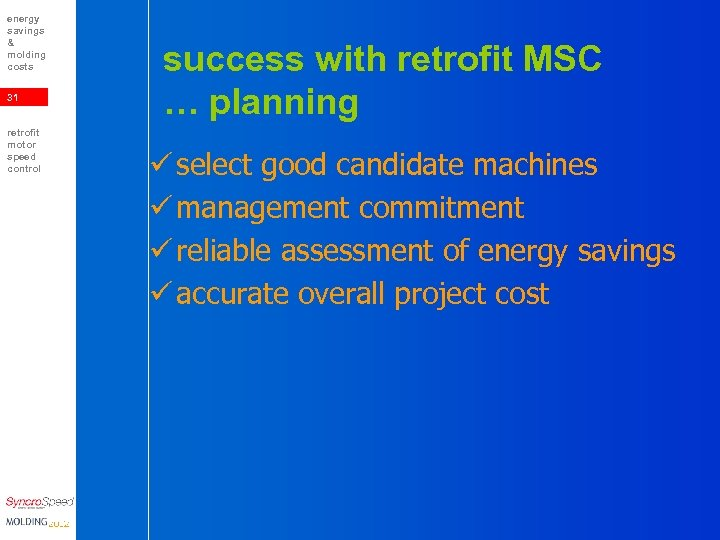 energy savings & molding costs 31 retrofit motor speed control success with retrofit MSC