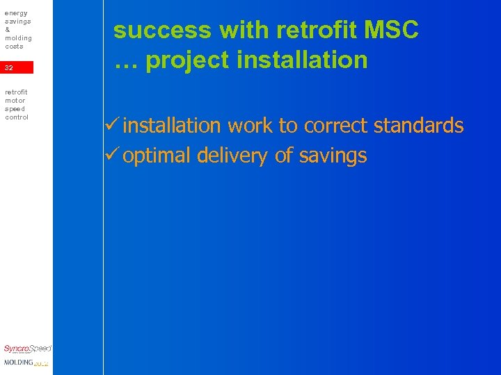 energy savings & molding costs 32 retrofit motor speed control success with retrofit MSC