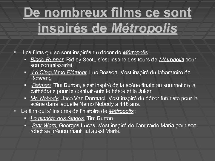 De nombreux films ce sont inspirés de Métropolis Les films qui se sont inspirés