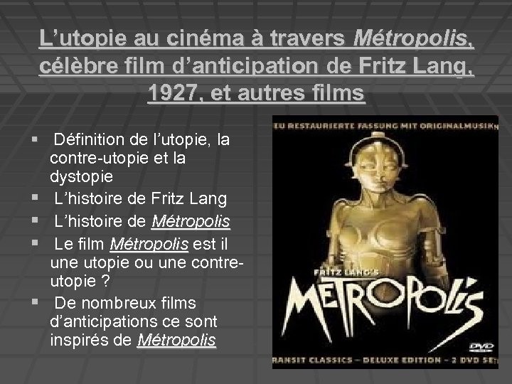L'utopie au cinéma à travers Métropolis, célèbre film d'anticipation de Fritz Lang, 1927, et