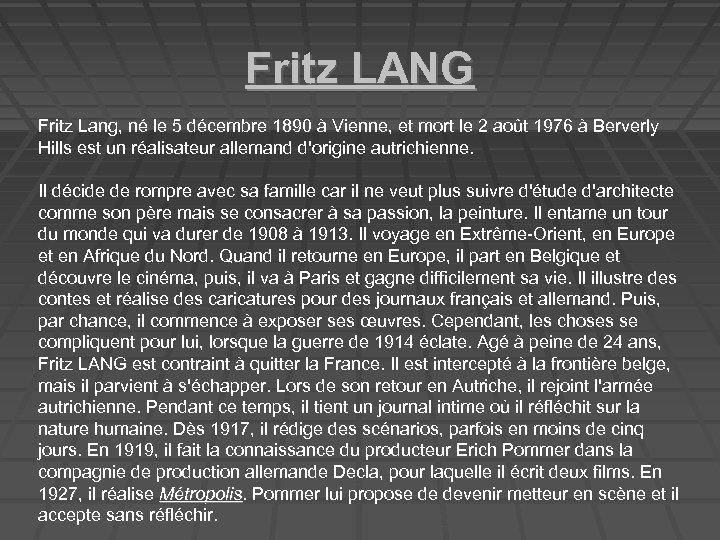 Fritz LANG Fritz Lang, né le 5 décembre 1890 à Vienne, et mort le