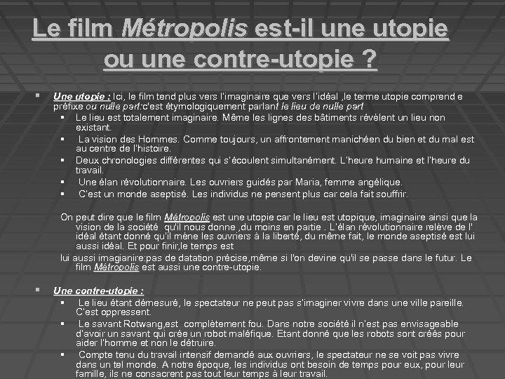 Le film Métropolis est-il une utopie ou une contre-utopie ? Une utopie : Ici,