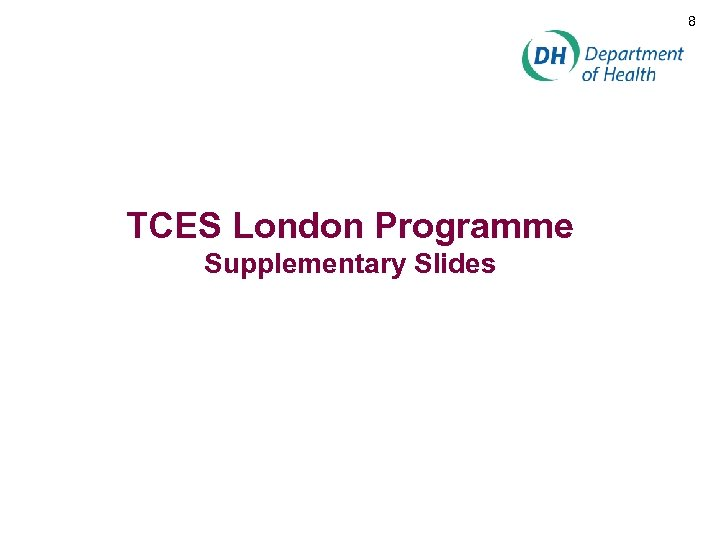 8 TCES London Programme Supplementary Slides