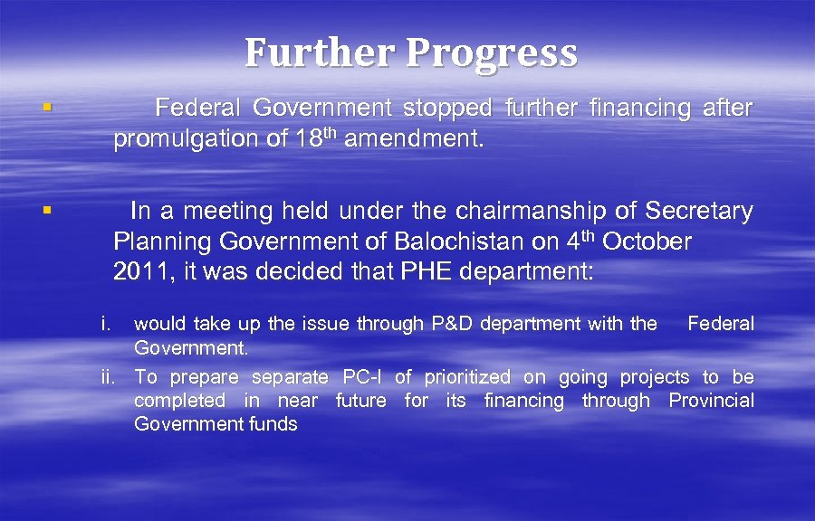 Further Progress § Federal Government stopped further financing after promulgation of 18 th amendment.