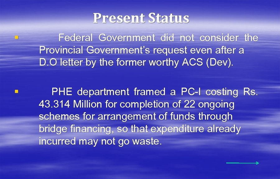 Present Status § Federal Government did not consider the Provincial Government's request even after