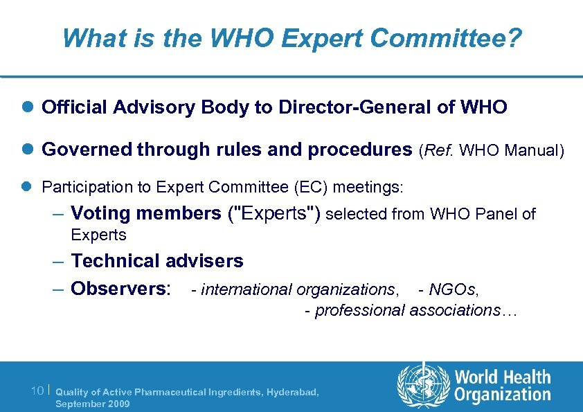 What is the WHO Expert Committee? l Official Advisory Body to Director-General of WHO