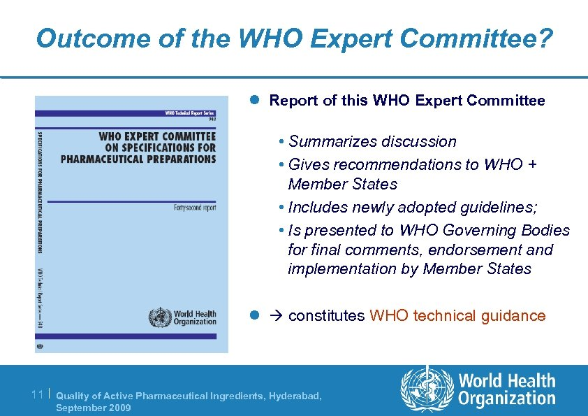 Outcome of the WHO Expert Committee? l Report of this WHO Expert Committee •