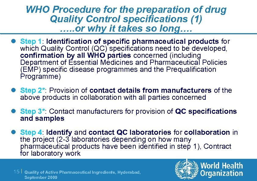 WHO Procedure for the preparation of drug Quality Control specifications (1) …. . or