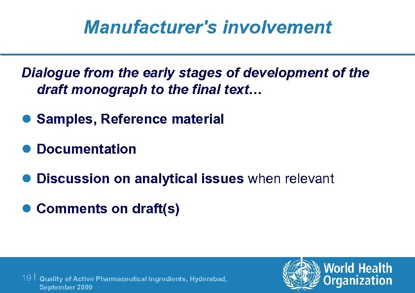 Manufacturer's involvement Dialogue from the early stages of development of the draft monograph to