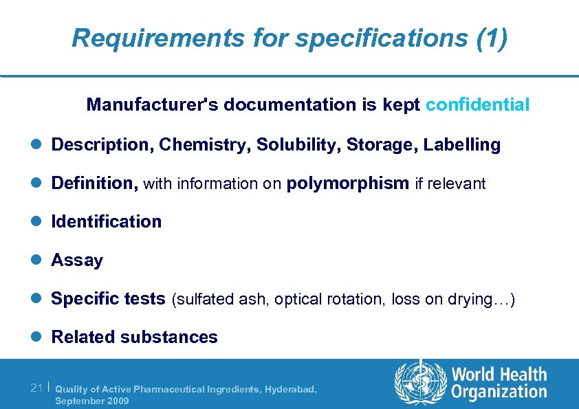 Requirements for specifications (1) Manufacturer's documentation is kept confidential l Description, Chemistry, Solubility, Storage,